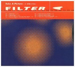 Take A Picture - Filter / 1999