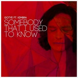 Somebody That I Used To Know - Gotye Feat. Kimbra / 2011
