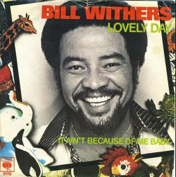 Bill Withers(빌 위더스) - Lovely Day [가사/듣기/해석/영상]
