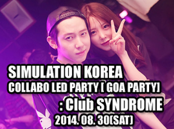 2014. 08. 30 (SAT) SIMULATION KOREA - COLLABO LED PARTY [ GOA PARTY ] @ SYNDROME