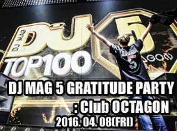 2016. 04. 08 (FRI) DJ MAG 5 GRATITUDE PARTY @ OCTAGON