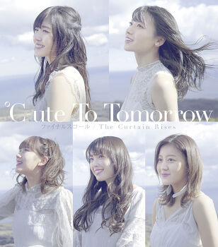 ℃-ute (C-ute) - To Tomorrow/ファイナルスコール/The Curtain Rises