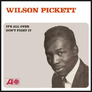 Don't Fight It – Wilson Pickett / 1965