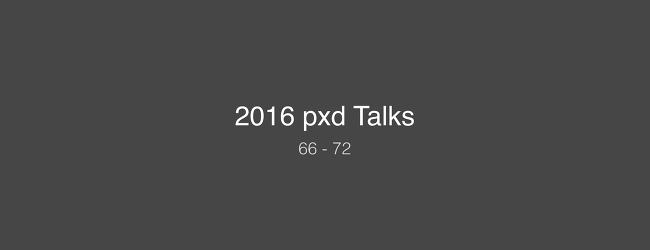 2016 pxd talks 66-72