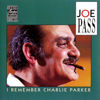 Joe Pass - I Remember Charlie Parker
